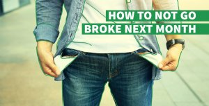 How to Not Go Broke Next Month