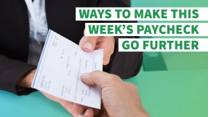 6 Ways to Make This Week's Paycheck Go Further